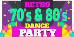 70's and 80's Retro Dance Party